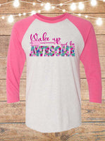 Wake Up And Be Awesome Raglan T-Shirt