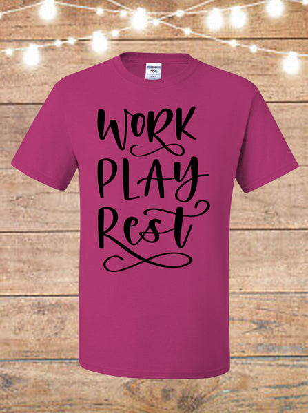 Work Play Rest T-Shirt