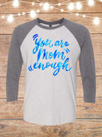 You Are Mom Enough Raglan T-Shirt