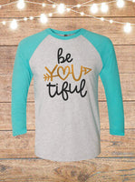 Be You Tiful Raglan T-shirt