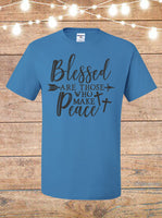 Blessed Are Those Who Make Peace T-Shirt