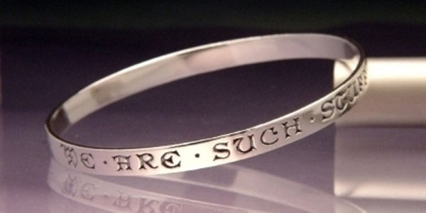 Shakespeare We Are Such Stuff Sterling Silver Bangle