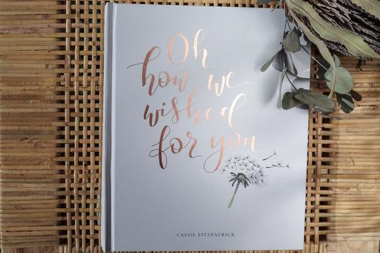 Book - Oh How We Wished For You - Rose Gold