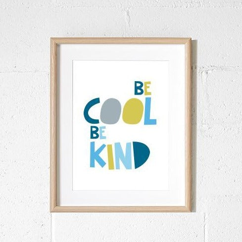 A3 Print - Be Cool Be Kind