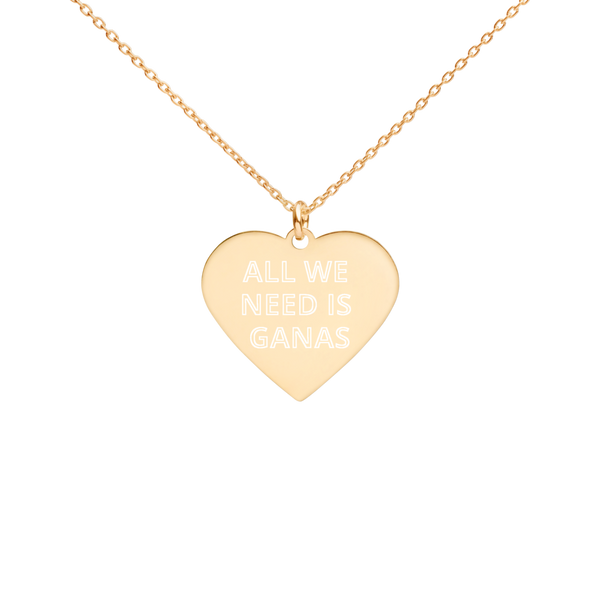 """All We Need Is Ganas"" Engraved Heart Necklace"