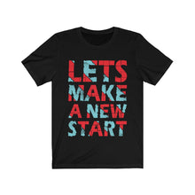 Load image into Gallery viewer, Lets Make a New Start Quote Jersey Short Sleeve Tee