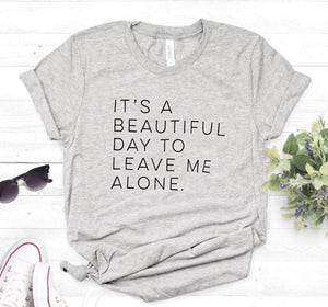 Leave Me Alone T-shirt | Women Casual Tee