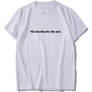 Til Death We Do Art Unisex T-Shirt | Street Style Tee