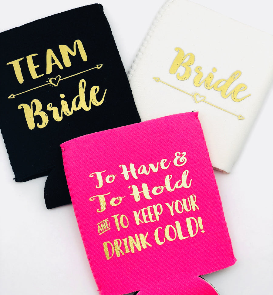 TEAM BRIDE + BRIDE Can Koozies |To have & to hold and to keep your drink cold