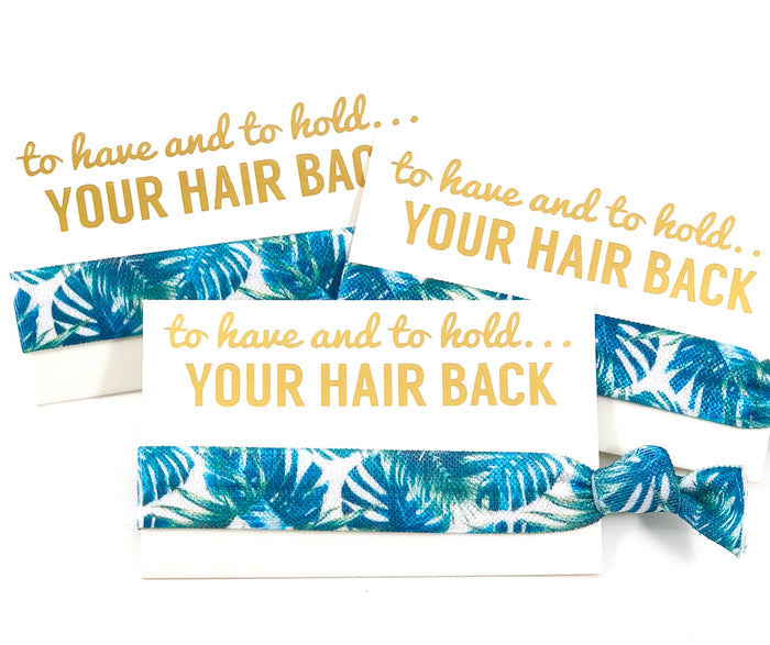 Bachelorette Party Favor | Wedding + Bridal Shower | Hair Tie Favor - Blue Palm Leaf | To Have and To Hold Your Hair Back