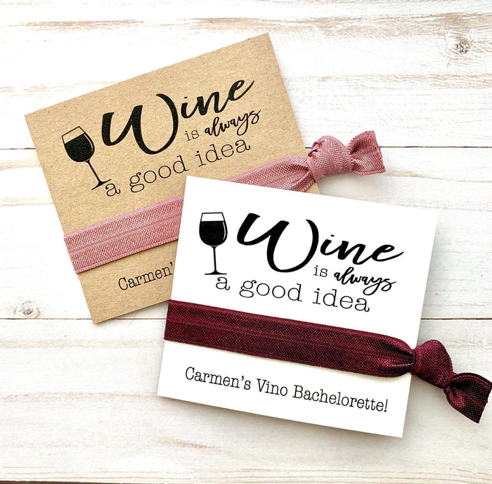 Wine is always a good idea hair tie favor cards, Vino Bachelorette Favor, Ladies Getaway, Personalized