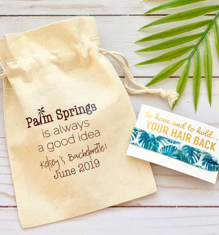PERSONALIZED Hangover Kit Bags - Palm Springs is Always a good idea hangover, gift bags, Bachelorette favor bag, Cotton favor bag, 5 x 7