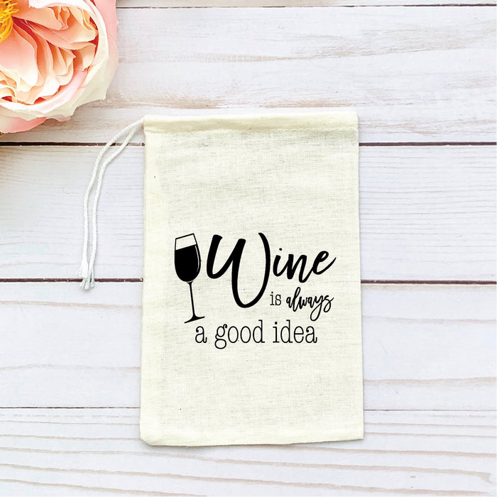 Wine is always a good idea muslin favor bag, Bachelorette Party Favors Bags, Girls Wine Trip, Bachelorette, Favor Bags, Personalized Bags