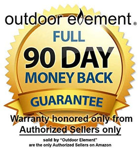 Outdoor Element 90 Day guarantee