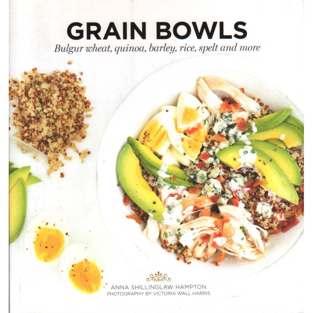 Grain Bowls - Bulgur Wheat, Quinoa, Barley, Rice, Spelt and More