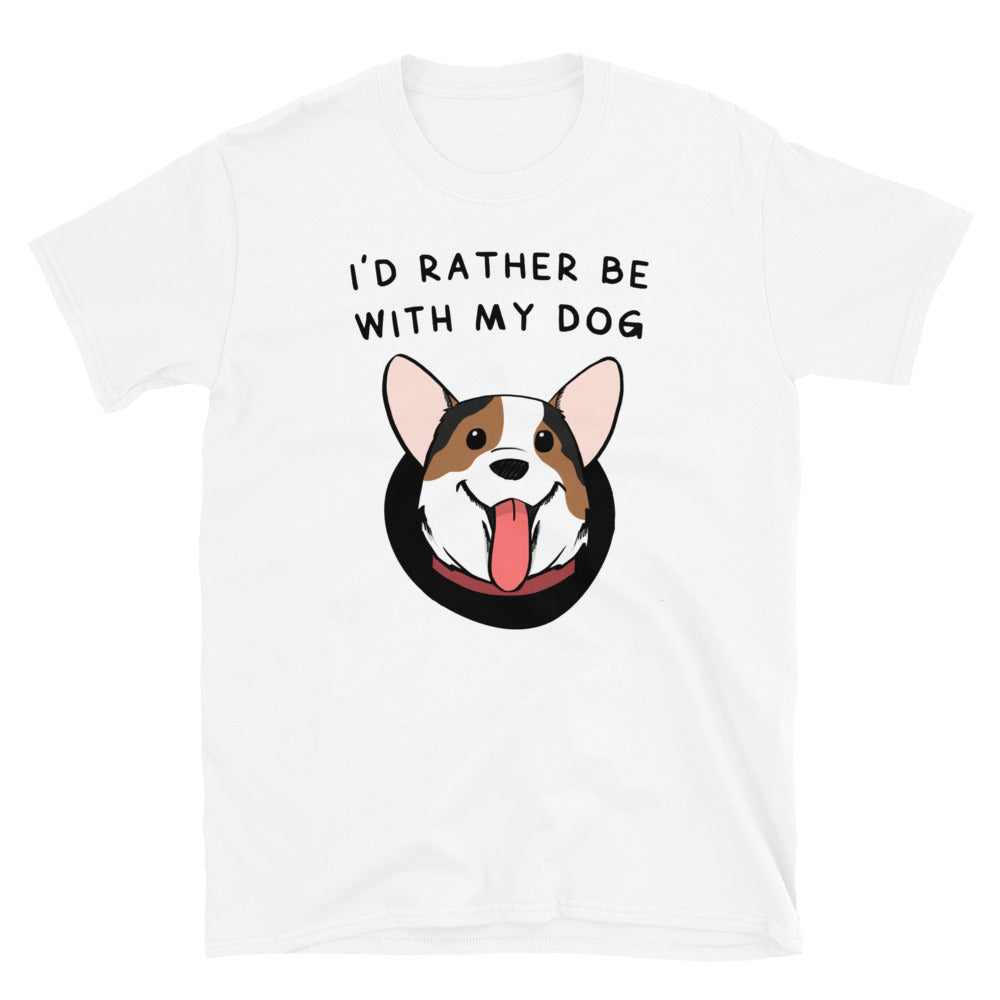 I'd Rather Be With My Dog - Corgi