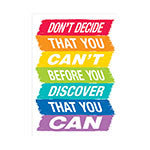 Dont Decide That You Cant Inspire U Poster - Paint - Supplies by Teachers