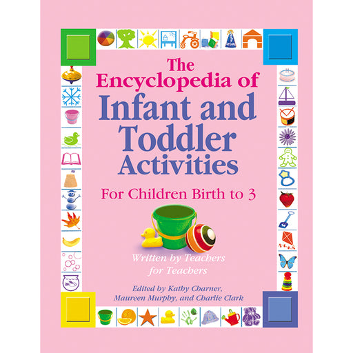 The Encyclopedia Of Infant Toddler Activities