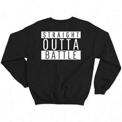 Straight Outta Battle Sweatshirt