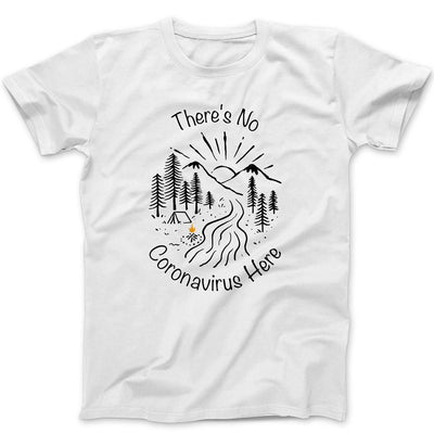 There's No Coronavirus Here T-Shirt