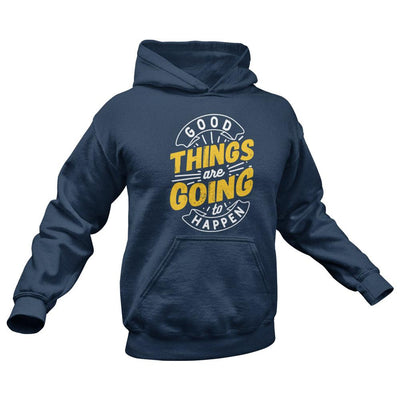 good things are going to happen coronavirus hoodie
