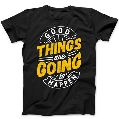 Coronavirus T-Shirt<br> Good Things Are Going To Happen