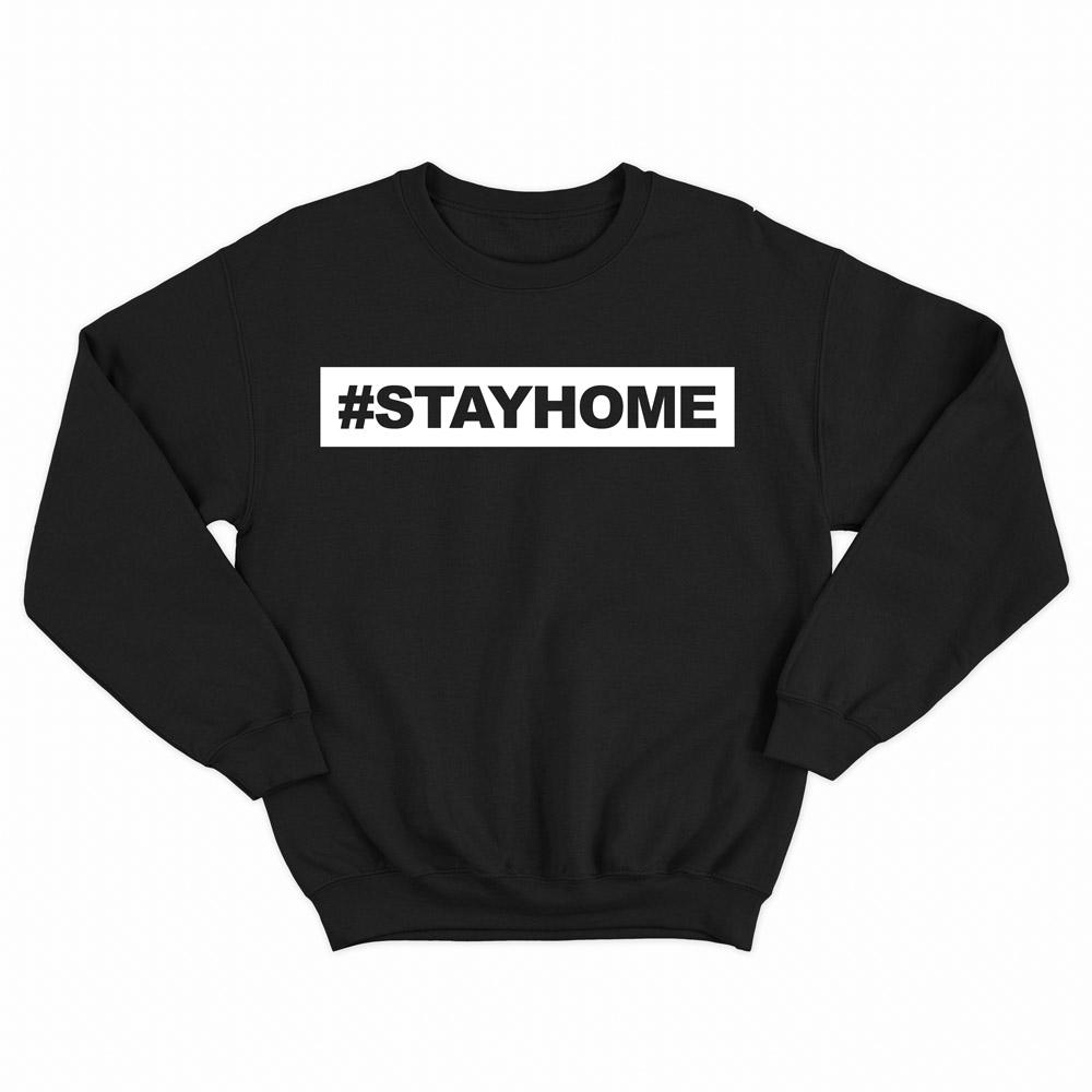 #StayHome Sweatshirt