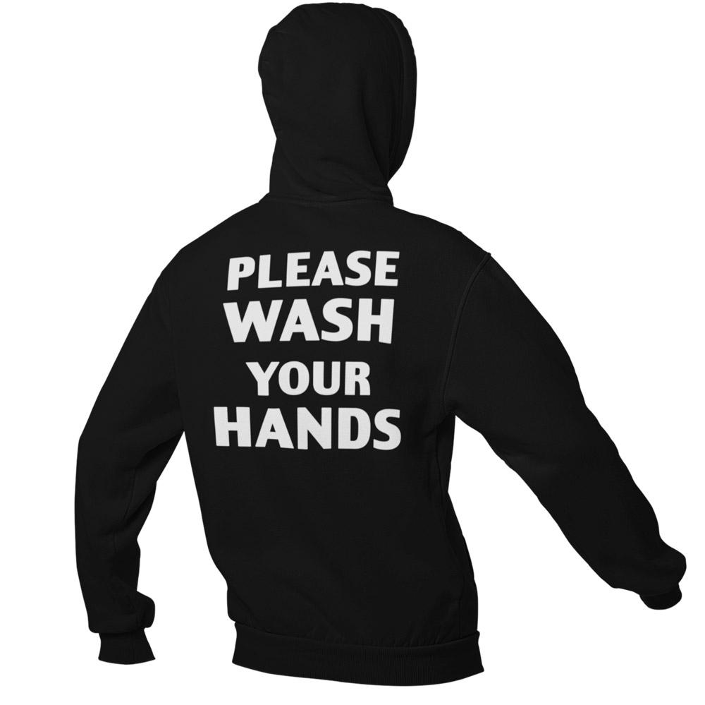 Please Wash Your Hands Hoodie