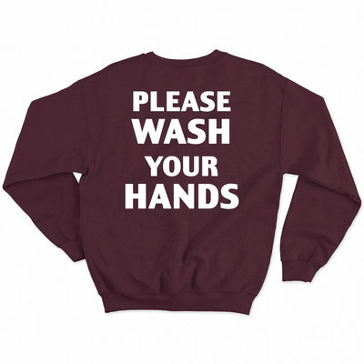Please Wash Your Hands Covid-19 Sweatshirt