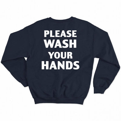 Please Wash Your Hands Coronavirus Sweatshirt