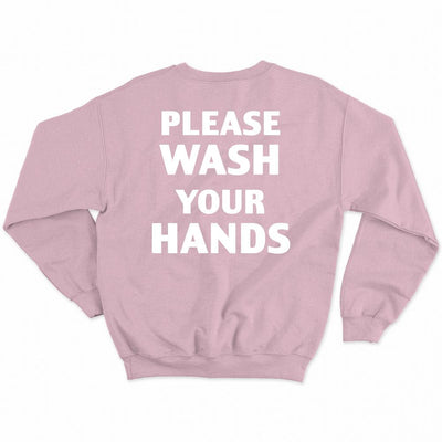 Please Wash Your Hands Pink Sweatshirt