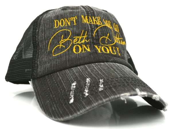 Don't Make Me Go Beth Dutton On You Trucker Hat