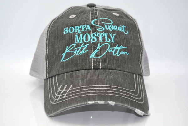 Sorta Sweet Mostly Beth Dutton Trucker Hat