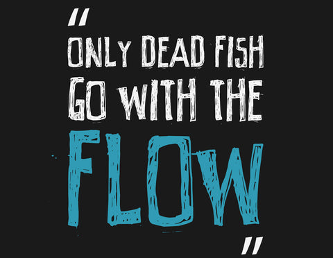Only Dead Fish Poster - Hey Prints Designer Posters - 2
