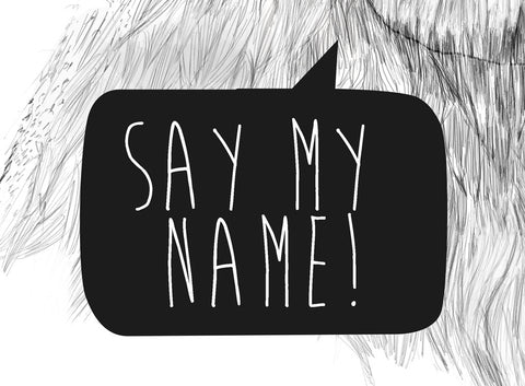 Say My Name Poster - Hey Prints Designer Posters - 2
