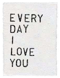 Every Day I Love You Handmade PaperPrint