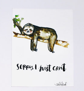 Sorry, I Just Can't - Art Print by Shelby Kregel