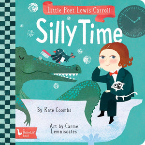 Silly Time - Little Poet Lewis Carroll by Kate Coombs