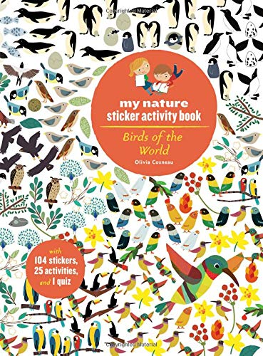 My Nature Sticker Activity Book - Birds of the World by Olivia Cosneau