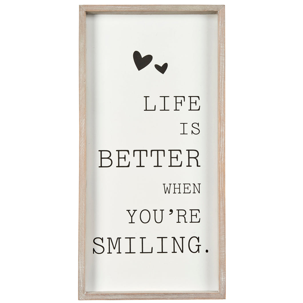 'Life is Better when You're Smiling' Sign