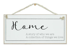 """Home... A Story"" Sign"