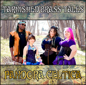Pandora Celtica - Tarnished Brass Tales