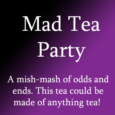 Mad Tea Party Tea