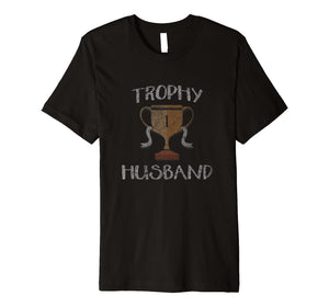Mens Men's Trophy Husband T-shirt Funny Gift For Hubby Tee