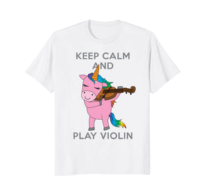 Keep Calm and Play Violin Unicorn Violinist T-shirt