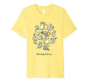 Cockatiel's Daily To-Do List T-Shirt