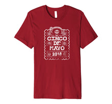 Load image into Gallery viewer, Cinco De Mayo 2018 T Shirt Mexican Party Fiesta Vintage