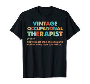 vintage occupational therapist knows more than she says T-Shirt