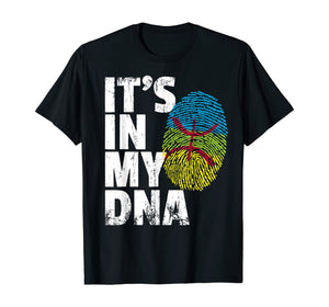 IT'S IN MY DNA AMAZIGH, TAMAZGHA & KABYLE GIFT  T-Shirt