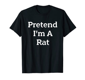Pretend I'm A Rat Costume Funny Halloween Party T-Shirt